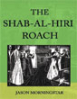 The Shab-al-Hiri Roach