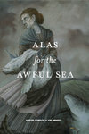 Alas for the Awful Sea - Softcover