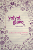 Velvet Glove - Notebook Edition