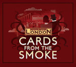 Cards from the Smoke - Cthulhu Britannica London